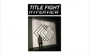 Title Fight – Hyperview (+NPR Stream)