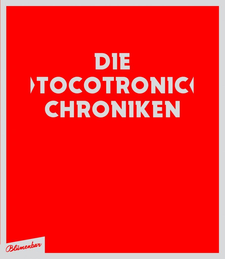 Win mit PiN: Wir verlosen DIE TOCOTRONIC CHRONIKEN in 384 Seiten - 2 Exemplare im Wert von je 50€