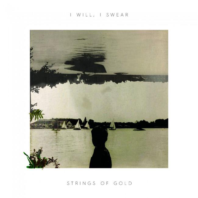 I will, I swear - Strings of Gold