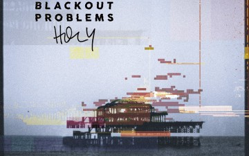 Blackout Problems – Holy