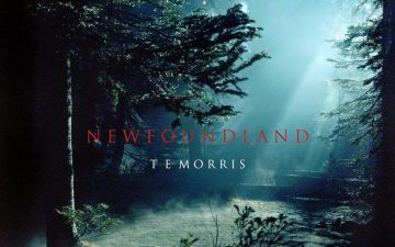 T E Morris – Newfoundland (And Of That Second Kingdom I Will Sing)