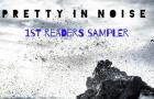 Pretty in Noise 1st Readers Sampler jetzt kostenlos herunterladen!