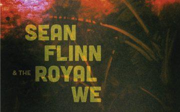Sean Flinn & The Royal We – The Lost Weekend