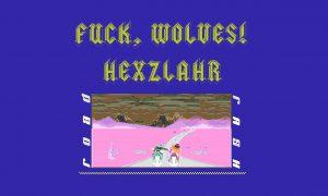 Fuck, Wolves!