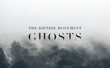 The Riptide Movement – Ghosts