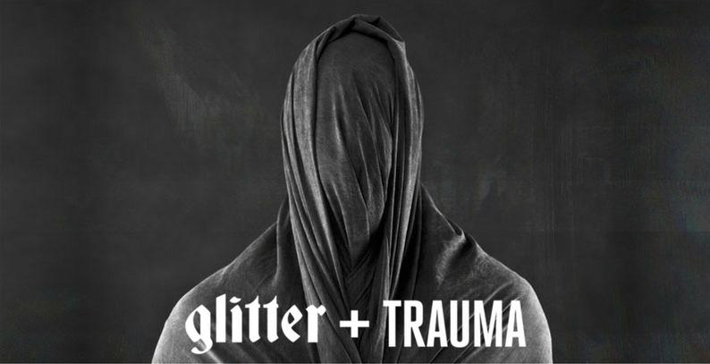 Glitter+Trauma