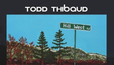 Todd Thibaud – Hill West
