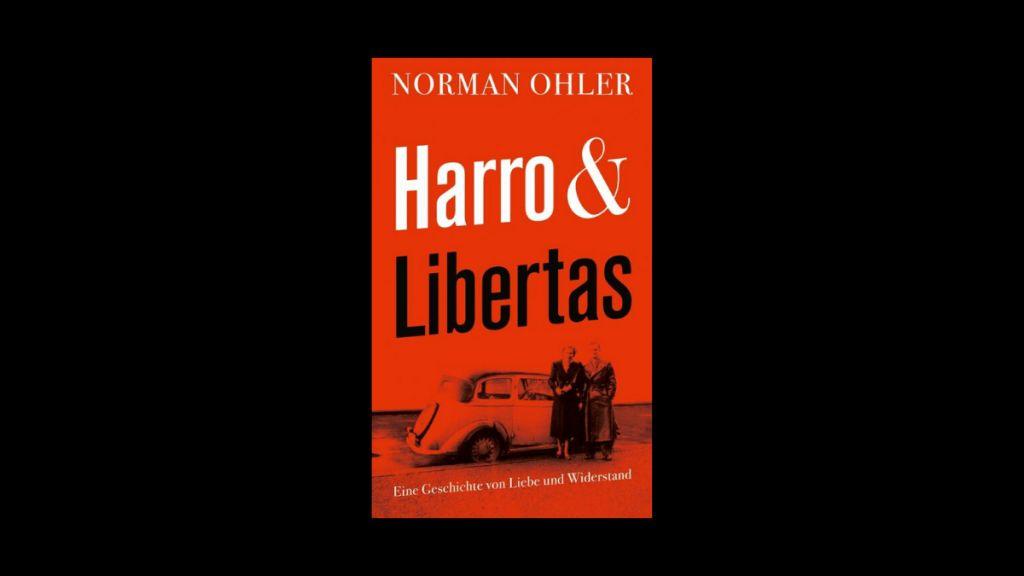 Norman Ohler – Harro und Libertas