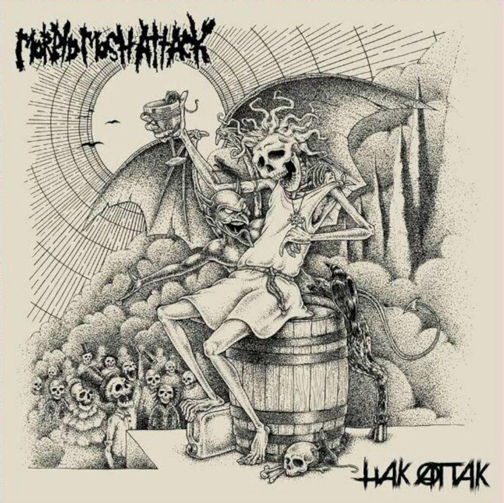 Morbid Mosh Attack / Hak Attak