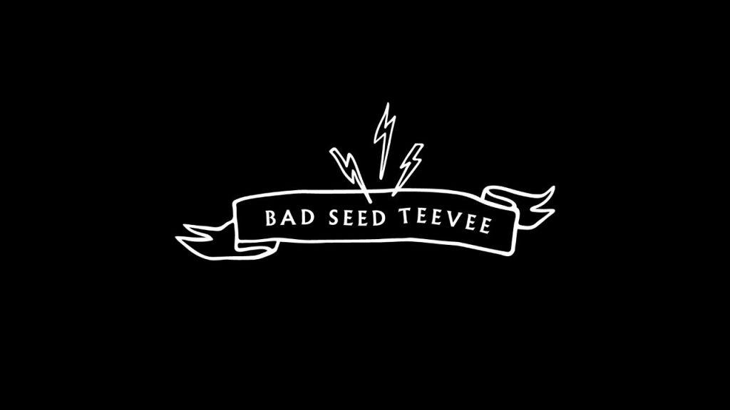 Bad Seed Teevee